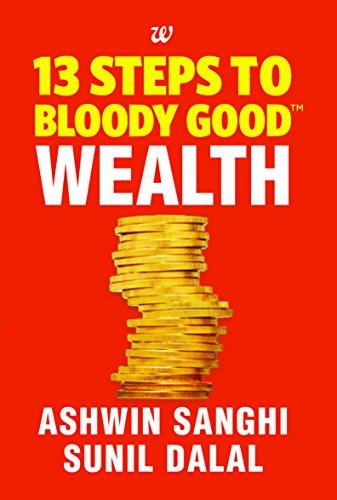 13 steps to bloody good wealth ashwin sanghi