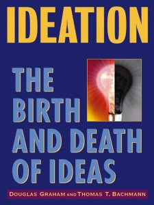 Ideation - Birth and Death of Ideas by Douglas Graham, Thomas Bachmann