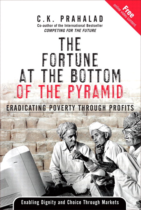 Fortune at the bottom of pyramid by C K Prahalad