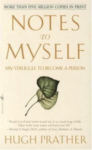 Notes to Myself, My Struggle to become a Person by Hugh Prather