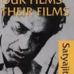 Our Films Their Films by Satyajit Ray