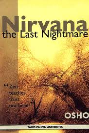 Nirvana: The Last Nightmare: Learning to Trust in Life by Osho