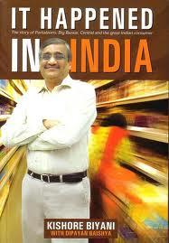 It Happened in India by Kishore Biyani