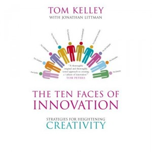 The Ten Faces of Innovation by Tom Kelly