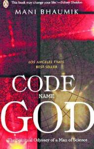 Code Name God:The Spiritual Odyssey of a Man of Scienceby Mani Bhaumik