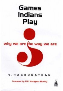 Games Indians Play:Why we are the way we areby V Raghunathan