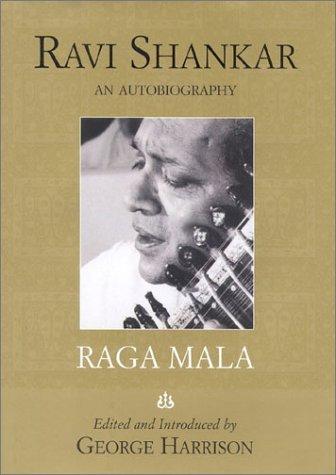 Raga Mala The Autobiography of Pt Ravi Shankar