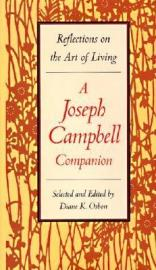 Reflections on the Art of Living – A Joseph Campbell Companion by Diane K Osbon