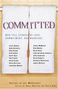 Committed:Men Tell Stories of Love, Commitment, and MarriageEdited by Chris Knutsen & David Kuhn
