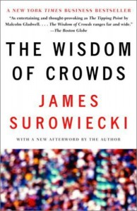 The Wisdom of Crowds:Why the Many are Smarter than the Fewby James Surowiecki