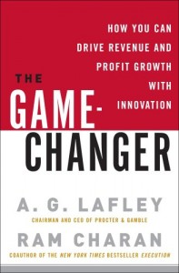 The Game-Changer by A G Lafley & Ram Charan