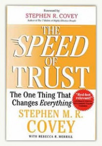 The Speed of Trust: The One Thing that Changes Everythingby Stephen M R Covey