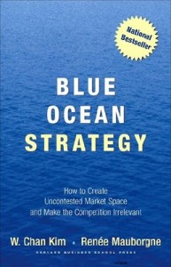 Blue Ocean Strategy by W Chan Kim and Renee Mauborgne