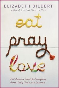 Eat, Pray, Love One Woman's Search for Everything by Elizabeth Gilbert