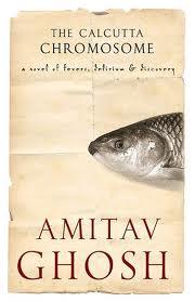 The Calcutta ChromosomeA Novel of Fevers, Delirium and Discoveryby Amitav Ghosh
