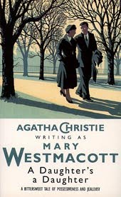 A Daughter's a Daughter by Mary Westmacott Agatha Christie