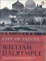 City of Djinns A Year in Delhi by William Dalrymple