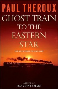 Ghost Train to the Eastern StarOn the tracks of 'The Great Railway Bazaar'by Paul Theroux
