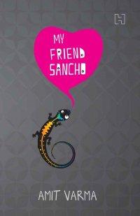 My Friend Sancho by Amit Varma