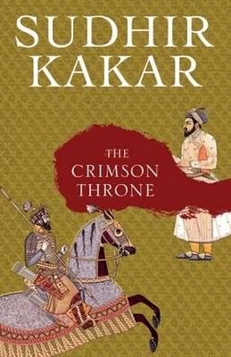 The Crimson Throne by Sudhir Kakar