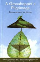 A Grasshopper's Pilgrimage by Manjushree Abhinav