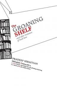 The Groaning Shelf by Pradeep Sebastian