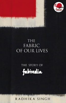 The Fabric of Our Lives: The Story of Fabindia by Radhika Singh
