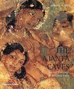 The Ajanta Caves by Benoy K Behl