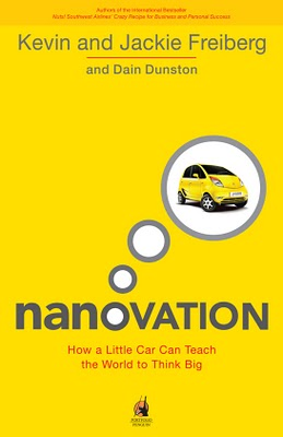 Nanovation: How a Little Car Can Teach the World to Think Big and Act Boldby Kevin and Jackie Freiberg and Dain Dunston