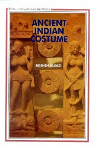 Ancient Indian Costumes by Roshen Alkazi