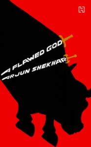 A Flawed God by Arjun Shekhar