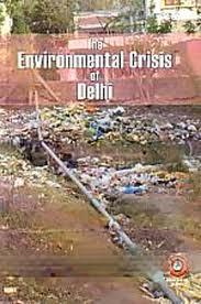 The Environmental Crisis of Delhi by Sanjay Yadav