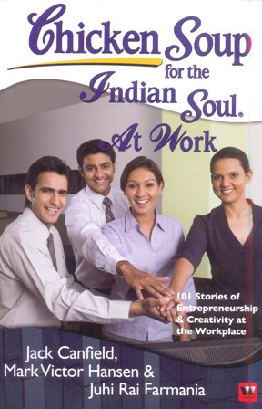 Chicken Soup for the Indian Soul: At Work by Jack Canfield