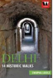 Delhi 14 Historic Walks by Swapna Liddle