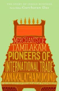Merchants of Tamilakam by Kanakalatha Mukund