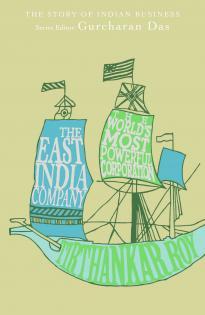 The East India Company by Gurcharan Das, Tirthankar Roy