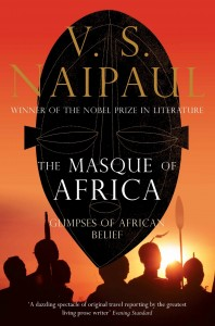 The Masque of Africa by V S Naipaul