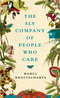 Sly Company of the People Who Care by Rahul Bhattacharya