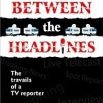 Between the Headlines by Shweta Ganesh Kumar