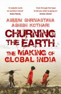 Churning the Earth by Aseem Shrivastava & Ashish Kothari