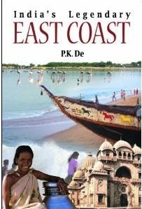India's Legendary East Coast by P K De