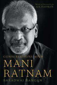 Conversations with Mani Ratnam by Baradwaj Rangan