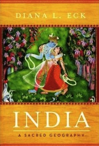 India A Sacred Geography by Diana L Eck
