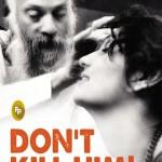 Don't Kill Him by Ma Anand Sheela