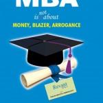 MBA is not about Money, Blazer, Arrogance by Krishna Kranthi