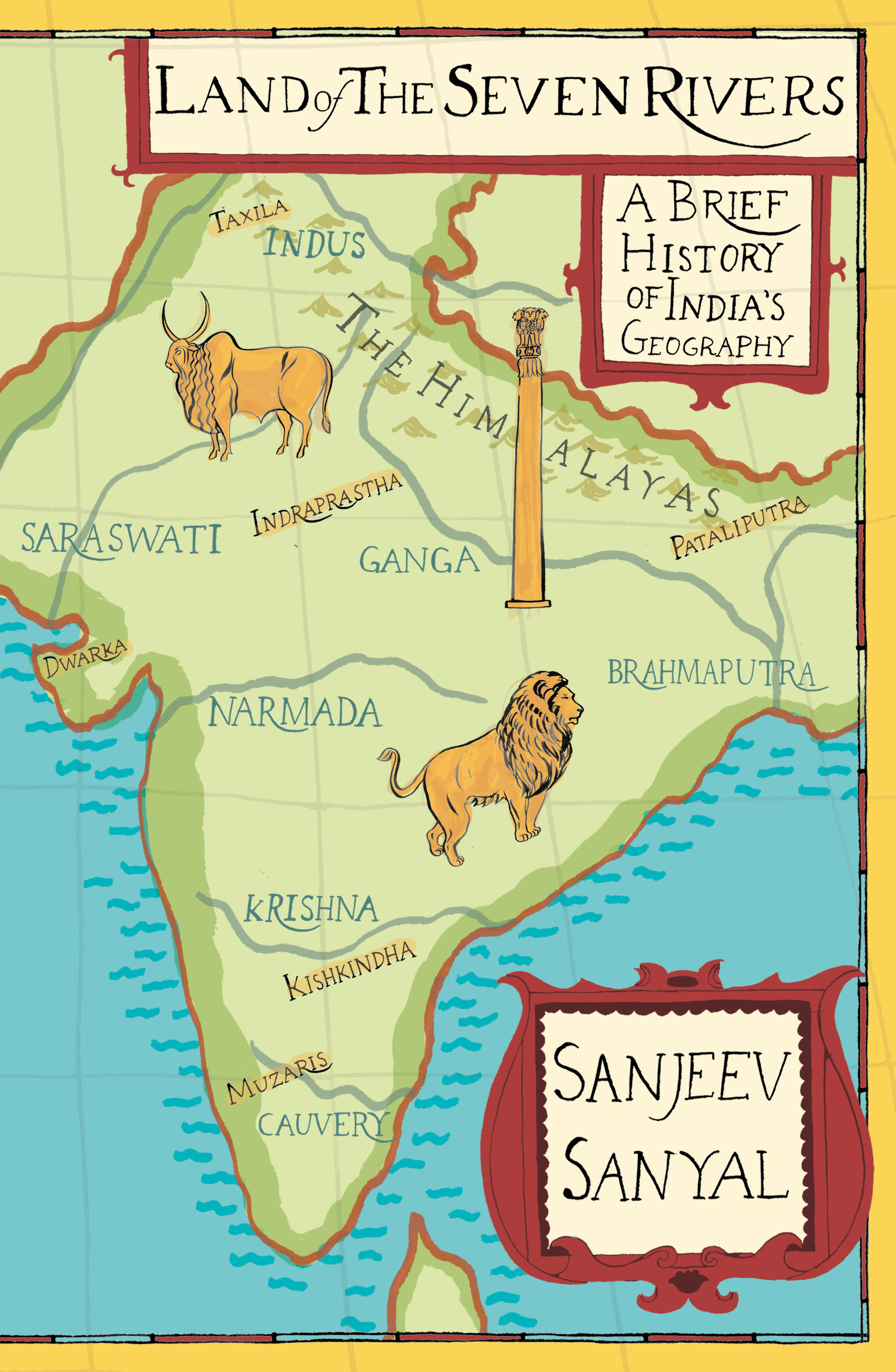 Land of the Seven Rivers by Sanjeev Sanyal