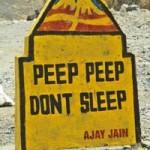 Peep Peep Don't Sleep by Ajay Jain