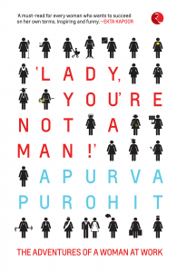 Lady You're Not a Man! by Apurva Purohit