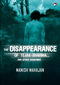 the-disappearance-of-tejas-sharma-and-other-hauntings-ghost-stories-from-india-400x400-imadnzgg2g7ymcvp