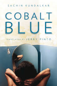 Cobalt Blue by Sachin Kundalkar Translated by Jerry Pinto